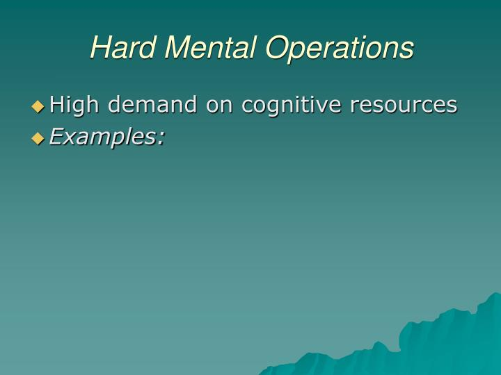 Hard Mental Operations