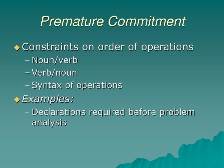 Premature Commitment