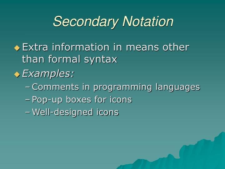 Secondary Notation