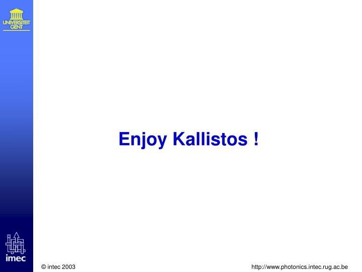 Enjoy Kallistos !