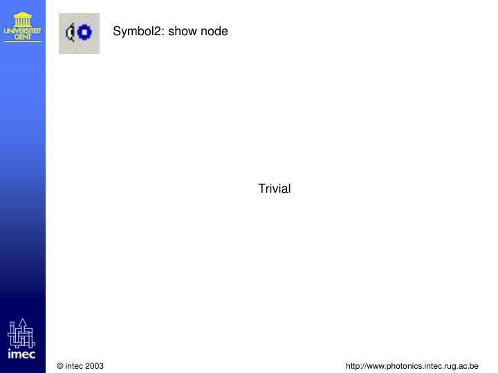 Symbol2: show node