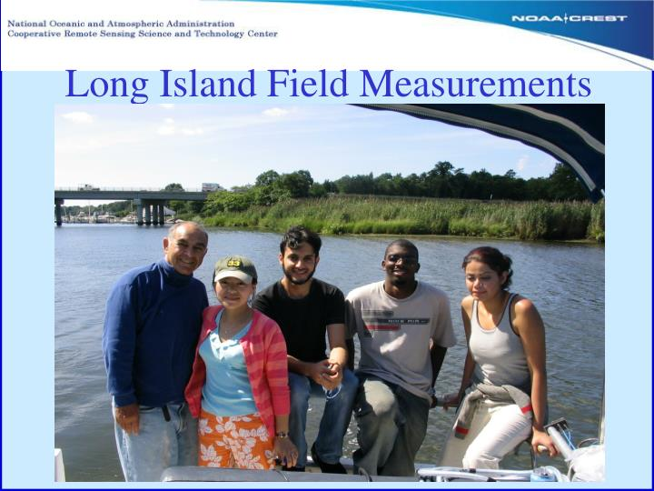 Long Island Field Measurements