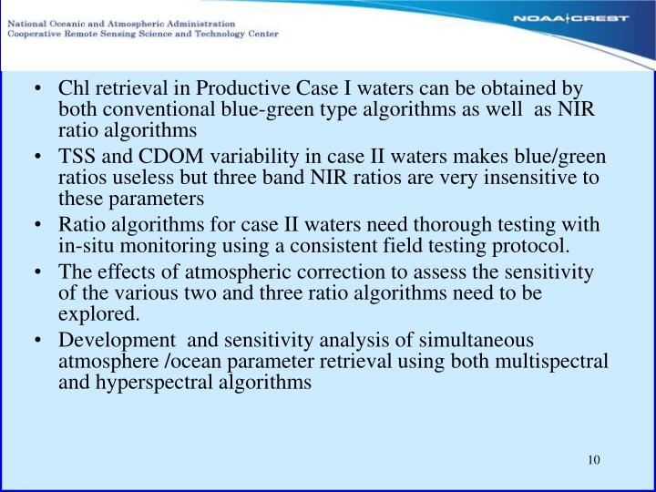 Chl retrieval in Productive Case I waters can be obtained by both conventional blue-green type algorithms as well  as NIR ratio algorithms