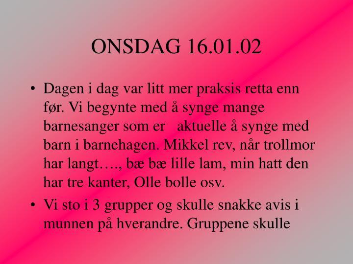 ONSDAG 16.01.02