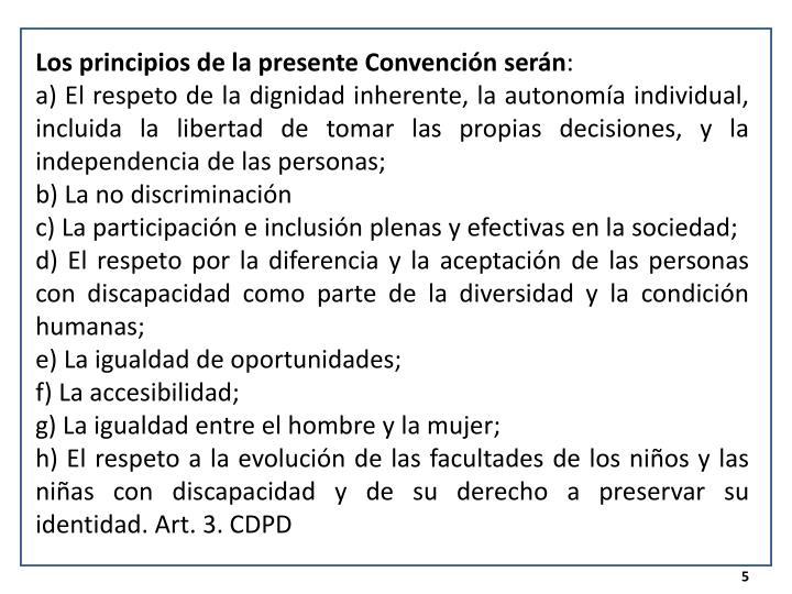 Los principios de la presente Convención serán
