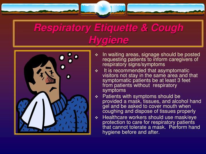 Respiratory Etiquette & Cough Hygiene