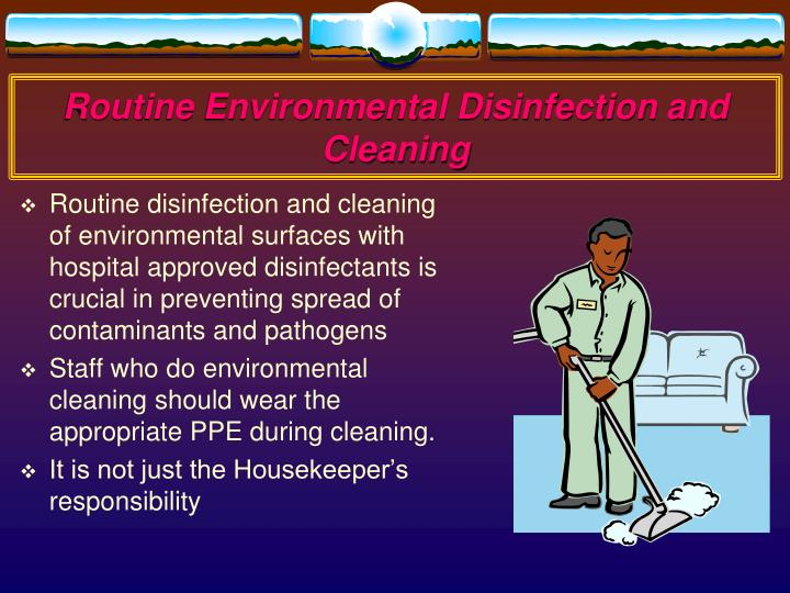 Routine Environmental Disinfection and Cleaning