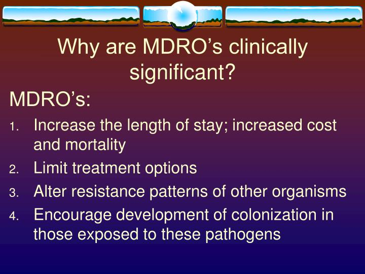 Why are MDRO's clinically significant?