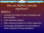 why are mdro s clinically significant