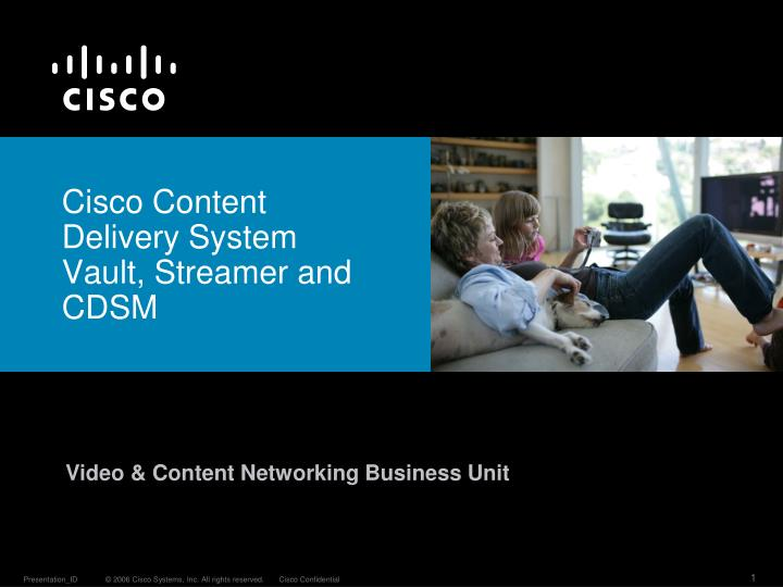 Cisco content delivery system vault streamer and cdsm