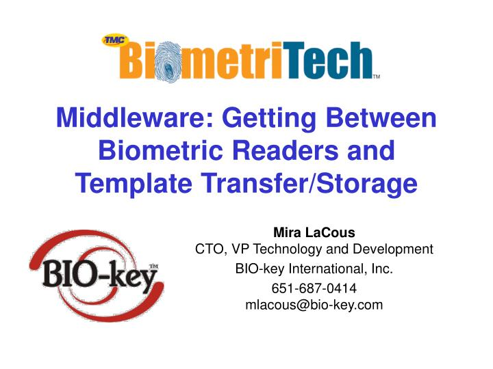 Middleware getting between biometric readers and template transfer storage