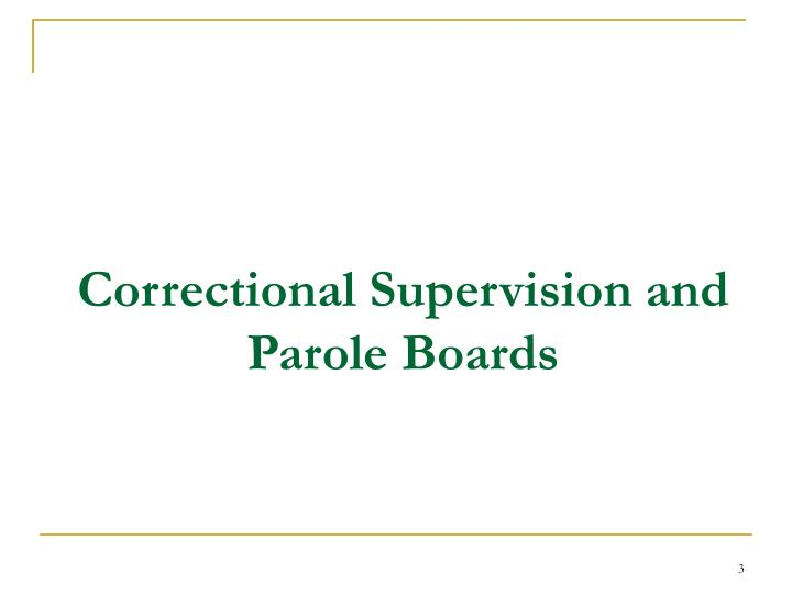 Correctional supervision and parole boards