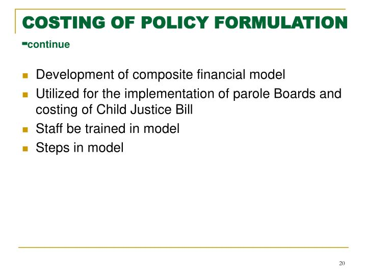 COSTING OF POLICY FORMULATION -