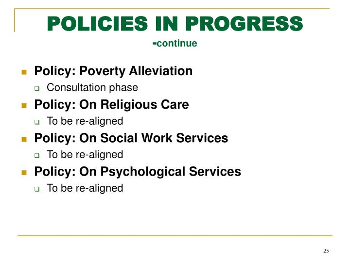 POLICIES IN PROGRESS