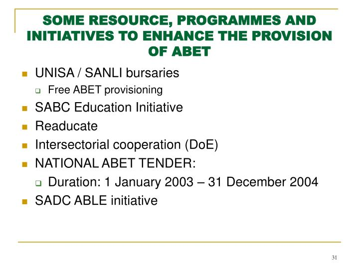 SOME RESOURCE, PROGRAMMES AND INITIATIVES TO ENHANCE THE PROVISION OF ABET