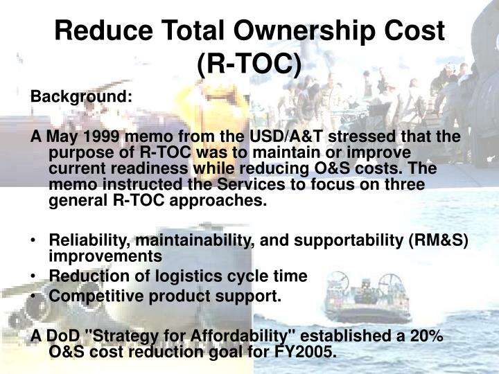 Reduce total ownership cost r toc1