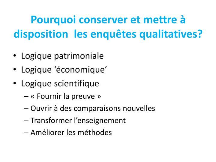 Pourquoi conserver et mettre à disposition  les enquêtes qualitatives?
