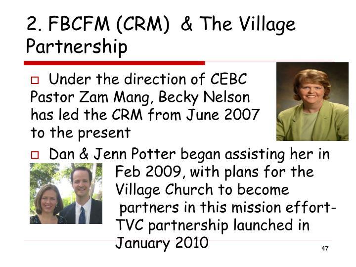 2. FBCFM (CRM)  & The Village Partnership