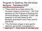 program to destroy the christian religion published 2007