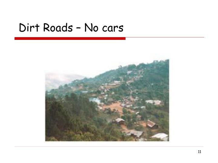 Dirt Roads – No cars