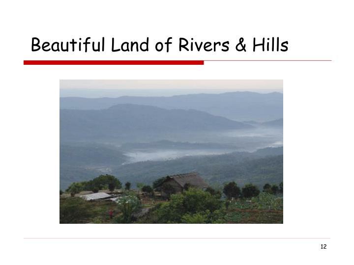 Beautiful Land of Rivers & Hills