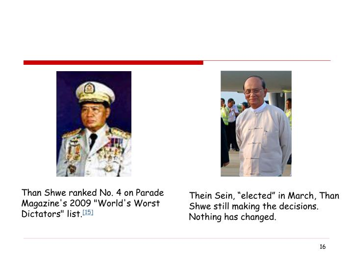 "Than Shwe ranked No. 4 on Parade Magazine's 2009 ""World's Worst Dictators"" list."