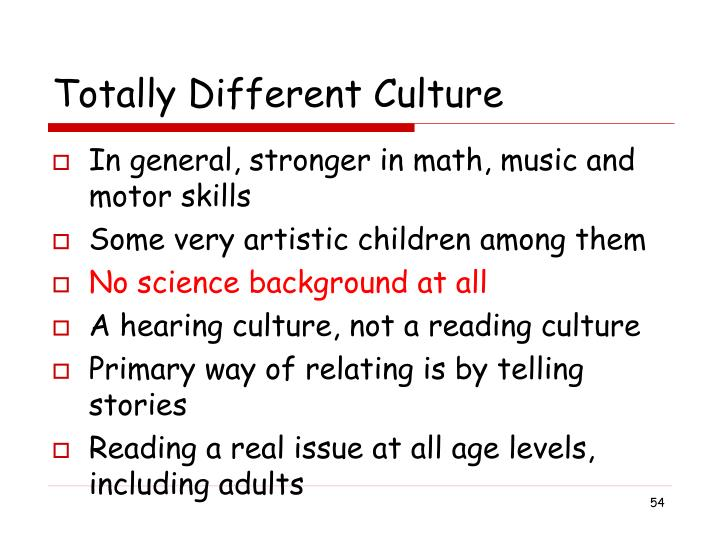 Totally Different Culture