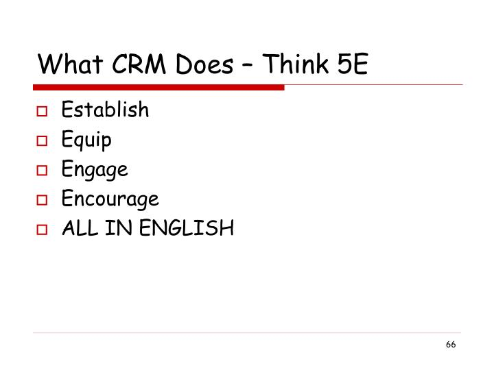 What CRM Does – Think 5E