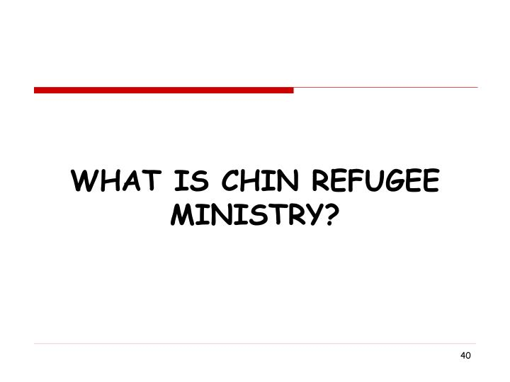 What Is Chin refugee Ministry?