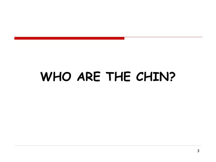 Who Are the Chin?