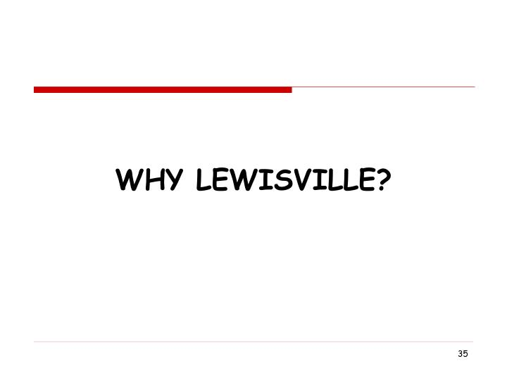 Why Lewisville?