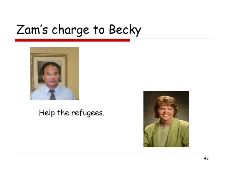 Zam's charge to Becky
