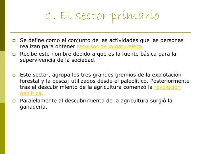 1. El sector primario