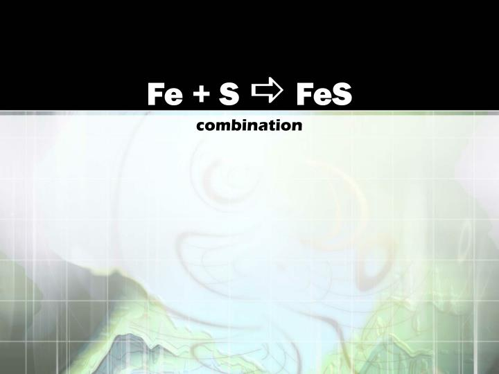 Fe + S