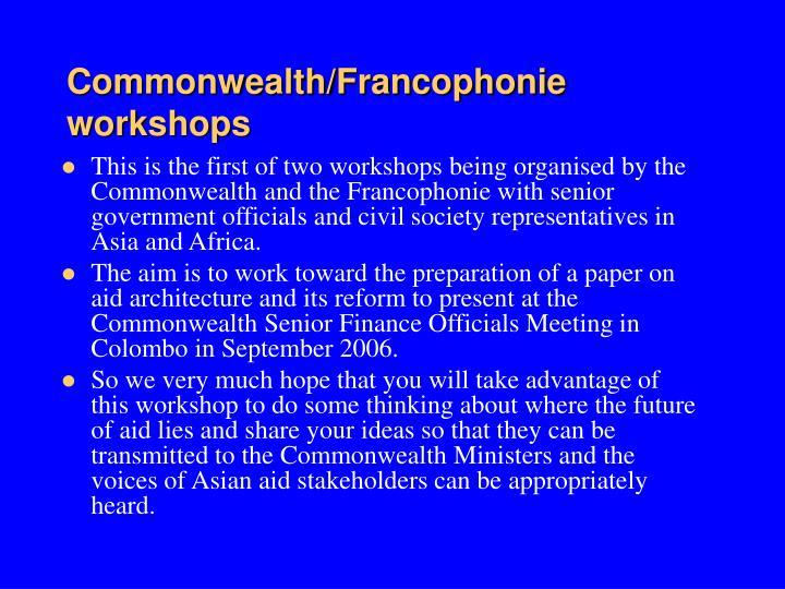 Commonwealth/Francophonie workshops