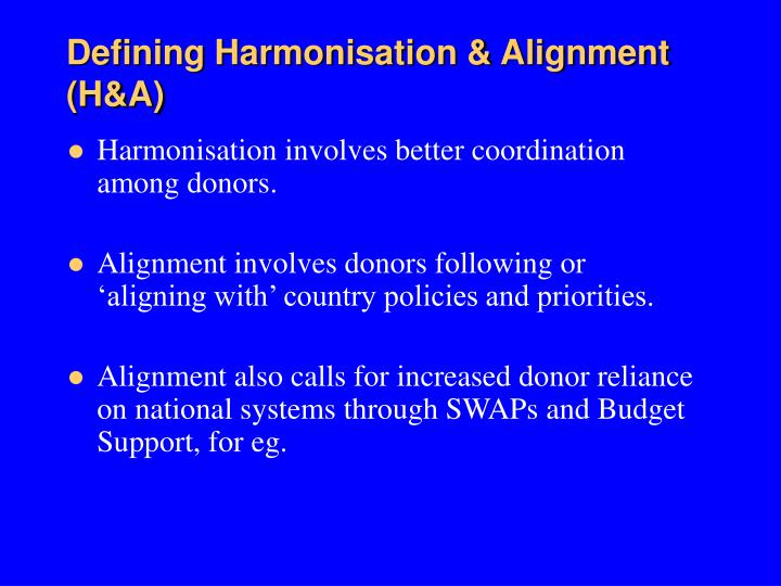 Defining Harmonisation & Alignment (H&A)