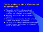 the aid market structure wal mart and the corner shop