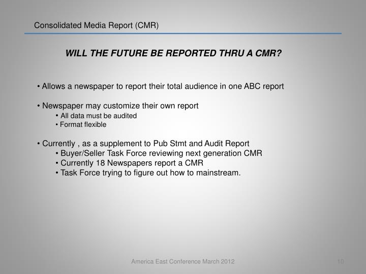 Consolidated Media Report (CMR)