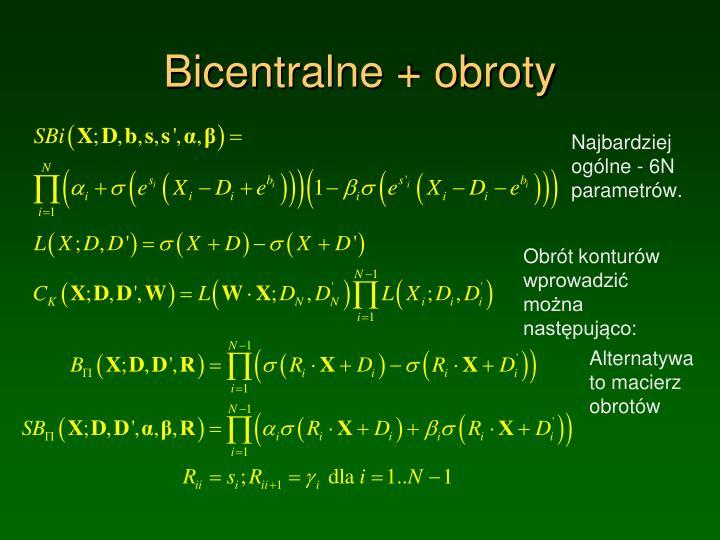 Bicentralne + obroty
