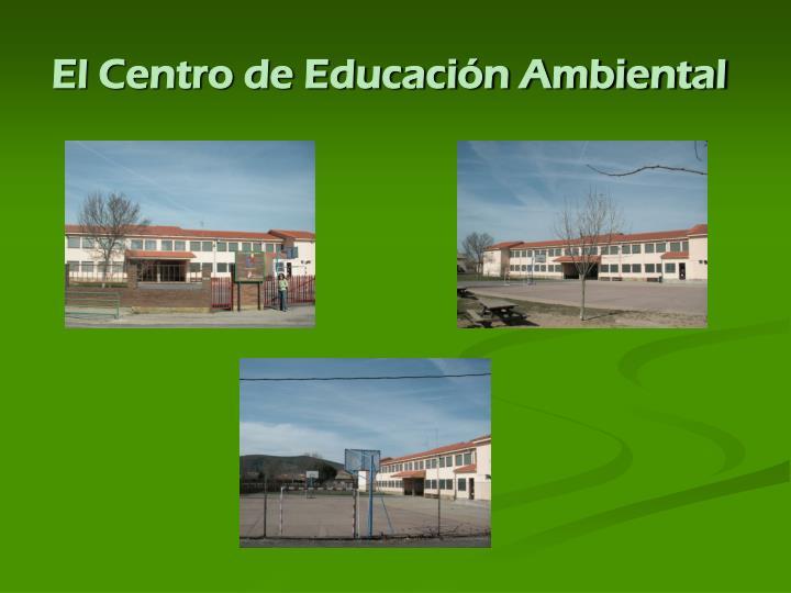 El Centro de Educación Ambiental