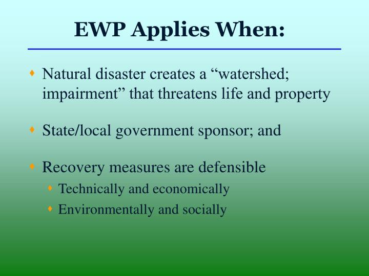 EWP Applies When: