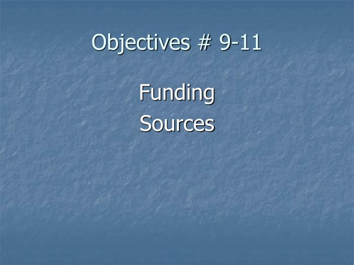 Objectives # 9-11