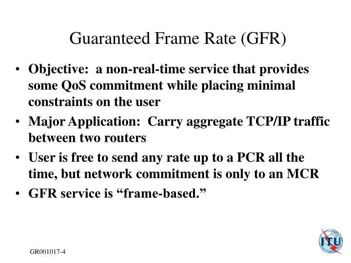 Guaranteed Frame Rate (GFR)