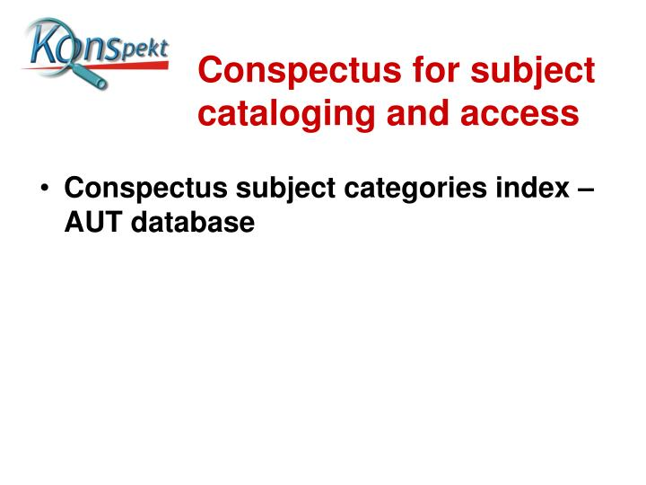 Conspectus for subject cataloging and access