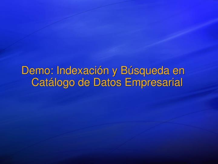 Demo: Indexación y Búsqueda en Catálogo de Datos Empresarial