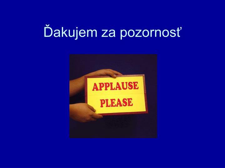 Ďakujem za pozornosť