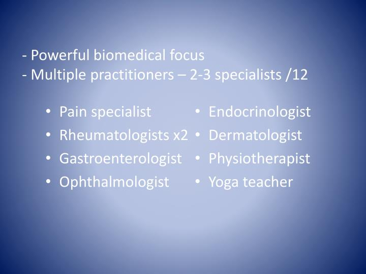 - Powerful biomedical focus