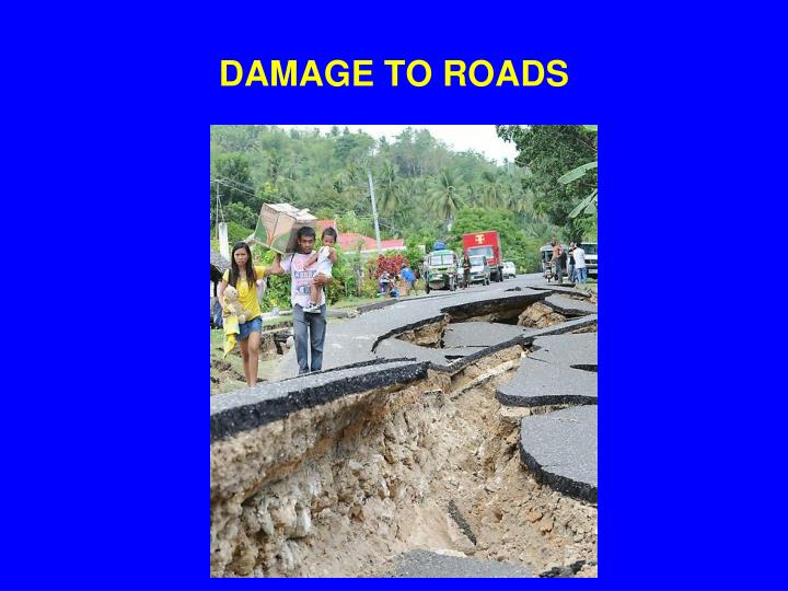 DAMAGE TO ROADS