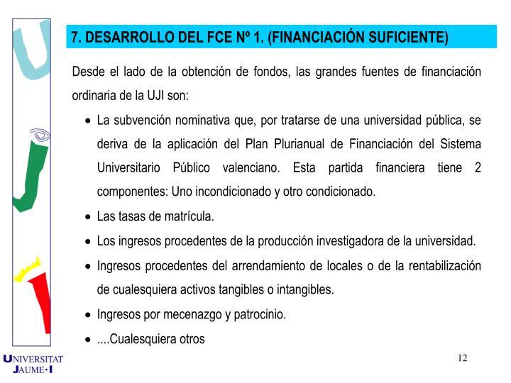 7. DESARROLLO DEL FCE N 1. (FINANCIACIN SUFICIENTE)