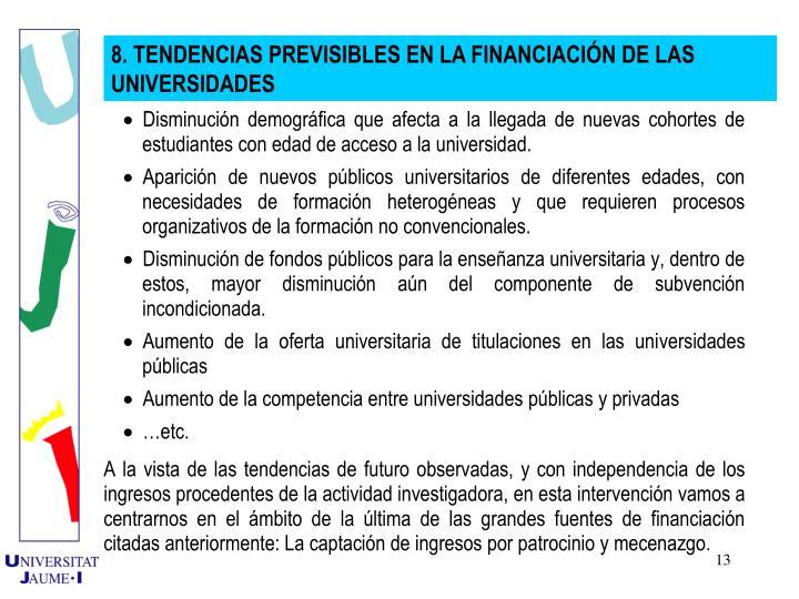 8. TENDENCIAS PREVISIBLES EN LA FINANCIACIN DE LAS UNIVERSIDADES